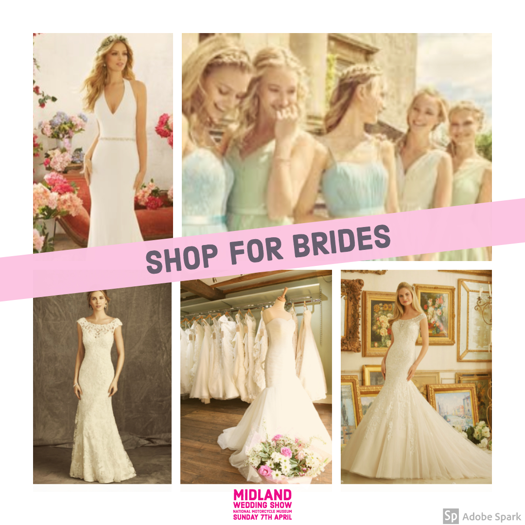 Shop for Brides wedding dresses at Midland Wedding Show 7th April 2019